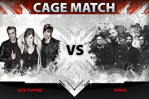 sick puppies where do i begin sick puppies vs thrice cage match