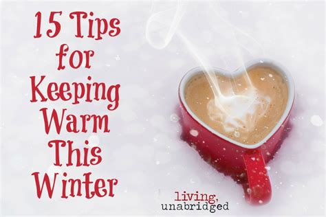 7 Tips On Keeping Warm by 15 Tips For Keeping Warm This Winter Living Unabridged