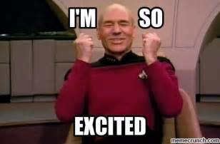 Can T Wait Meme - excited picard