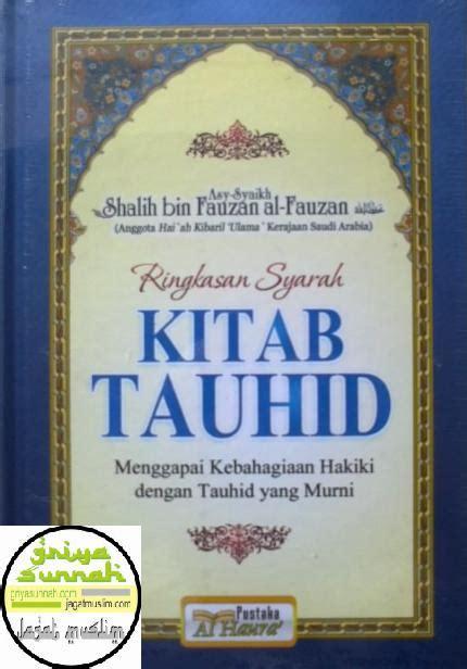 Syarah Kitab Tauhid Pustaka Imam Asy Syafii Rumah Dara ringkasan syarah kitab tauhid syaikh shalih fauzan griya