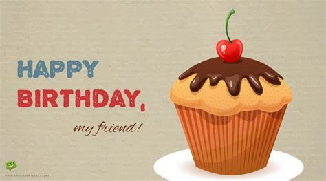 Happy Birthday Ecards Friend by Top 100 Birthday Wishes For Your Friends