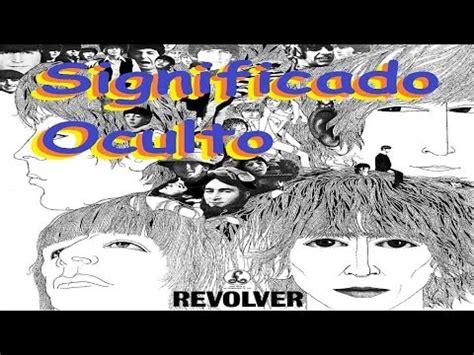 mensajes subliminales the beatles disco revolver the beatles mensajes ocultos youtube