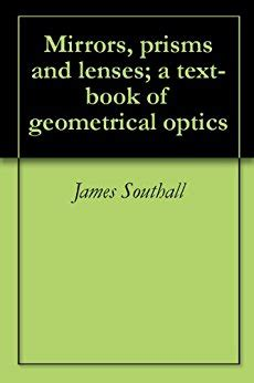 mirrors prisms and lenses a text book of geometrical