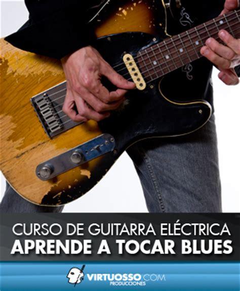 aprender a tocar la curso de guitarra aprende a tocar blues en la guitarra cursos de musica en video y dvd