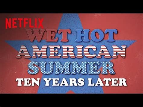 hot date netflix review wet hot american summer 10 years later season 1 netflix
