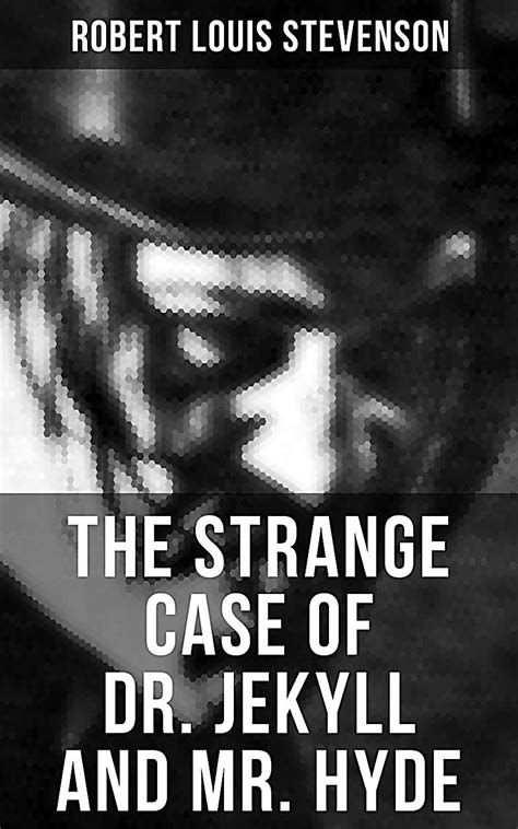 the strange of dr jekyll and mr hyde plot the strange of dr jekyll and mr hyde ebook