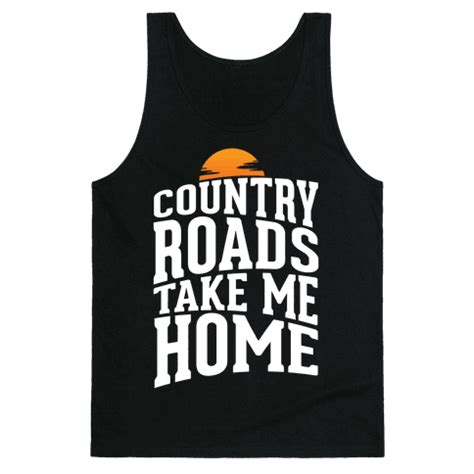 human country roads take me home clothing tank