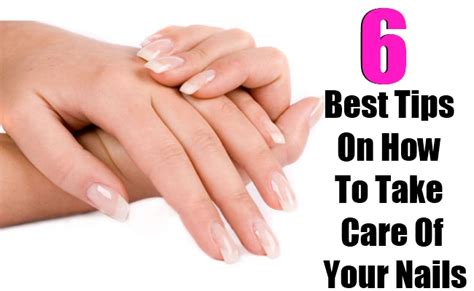 6 best tips on how to take care of your nails search