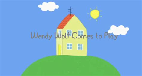 peppa pig the new house wendy wolf comes to play peppa pig fanon wiki fandom powered by wikia