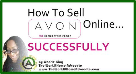 Work From Home Selling Products Online - how to sell avon products online successfully cherie king the work at home