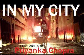 lyrics of song in my city of priyanka chopra priyanka chopra in my city lyrics