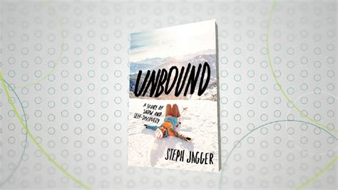 unbound a story of snow and self discovery books quot unbound quot author steph jagger katu