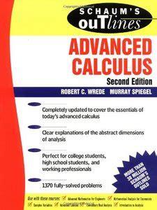 Schaums Outline Of Understanding Calculus Concepts by Schaum S Outline Of Advanced Calculus Free Ebooks