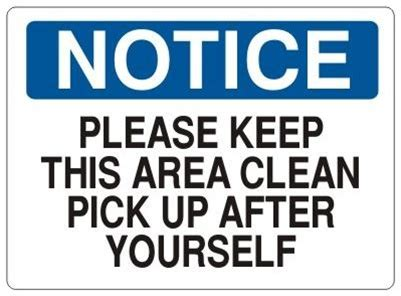 free printable keep area clean signs notice please keep this area clean pick up after yourself