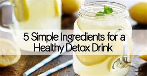 Detox Drinks Easy To Make by Detox Diets Are Often And Dangerous But Here Is A