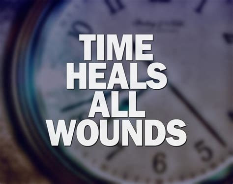 Famous Quotes About Time Healing All Wounds