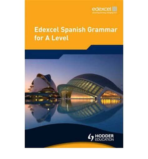 spanish a level grammar workbook edexcel spanish grammar for a level phil turk mike zollo 9780340968543