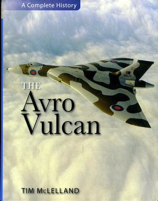 the crowd pleasers a history of airshow misfortunes from 1910 to the present books the avro vulcan a complete history reviewed by