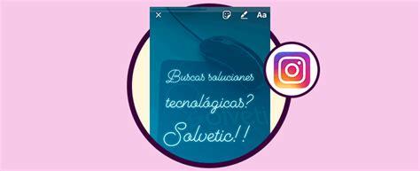 preguntas instagram cambiar fondo c 243 mo poner foto de fondo en historia con texto en