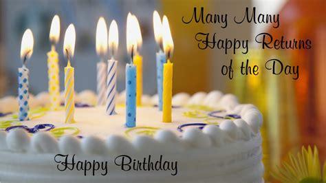 Many More Happy Birthday Wishes Many Many Happy Returns Of The Day Birthday Wishes