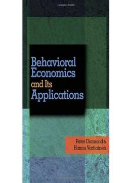 an introduction to behavioral economics books behavioral economics and its applications pdf books