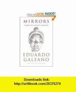 libro mirrors stories of almost las 25 mejores ideas sobre eduardo galeano cuentos en galeano frases quien es