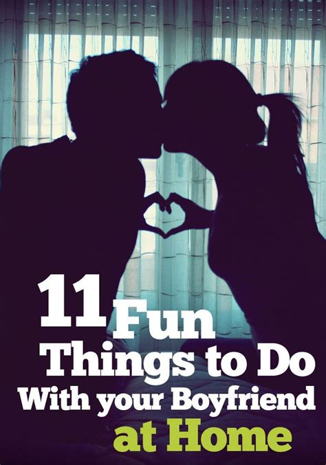 11 things to do with your boyfriend at home new