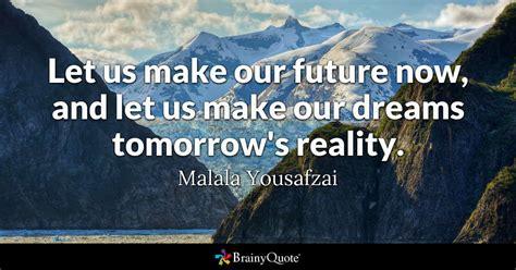 future       dreams tomorrows reality malala yousafzai