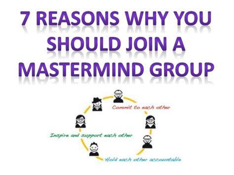 7 Reasons Why You Should Only For by 7 Reasons Why You Should Join A Mastermind