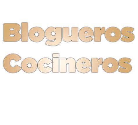 cocineros canal cocina blogueros cocineros