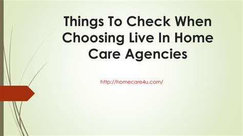 ppt things to check when choosing live in home care