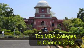 Mba Teaching In Chennai by Top Mba Colleges In Chennai 2018 List Rating