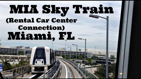 sky train  rental car center mia international airport