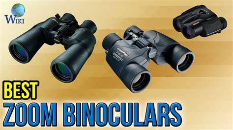 best zoom 6 best zoom binoculars 2017