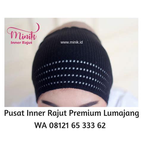 Inner Rajut Dalaman Kerudung wa 08121 65 333 62 distributor inner rajut anti pusing