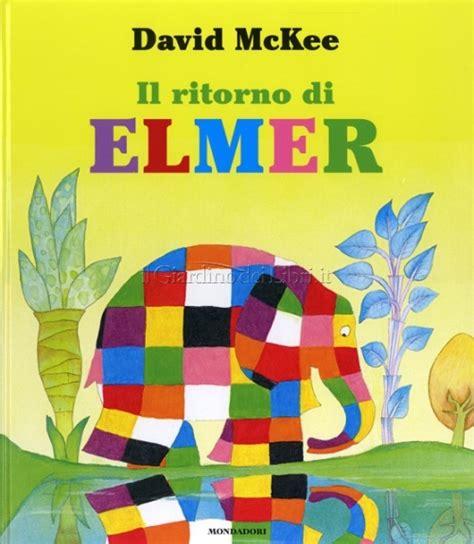 libro elmer il ritorno di elmer libro di david mckee