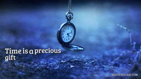 A Precious Gift time is a precious gift quotescloud
