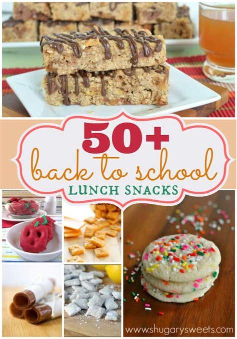 snack ideas 50 lunch snack ideas shugary