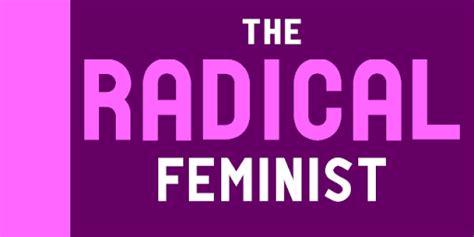 radical feminism feminist activism radical feminist following my winding path