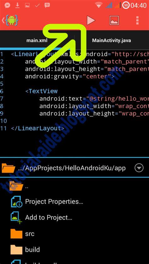 cara membuat aplikasi android hello world cara membuat aplikasi android hello world menggunakan hp