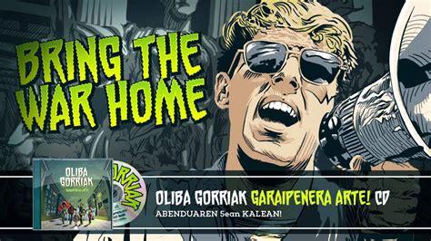 zuhurtasuna eta zehaztasuna oliba gorriak oliba gorriak bring the war home youtube