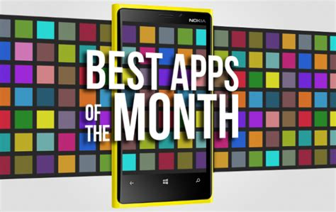 best windows phone apps best windows phone apps and games from the month of july