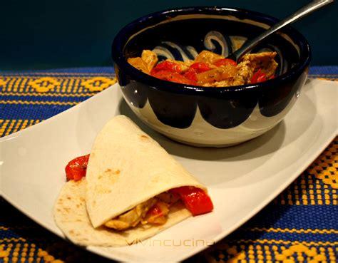 cucina messicana fajitas fajitas di pollo ricetta messicana vivi in cucina