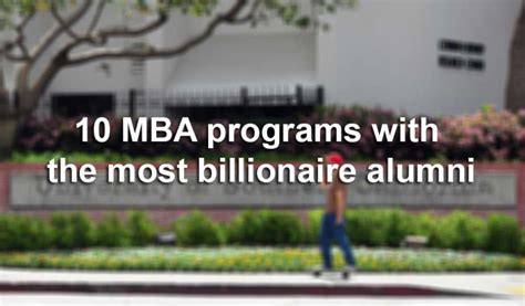 Best Mba Programs For Entertainment Industry by Business Schools With The Most Billionaire Alumni San