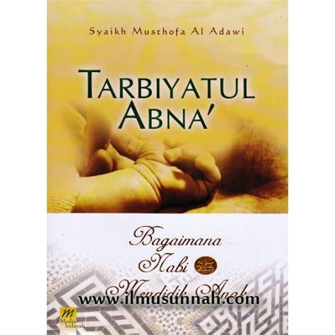 Diskon Tarbiyatul Abna Bagaimana Nabi Mendidik Anak Media Hidayah tarbiyatul abna bagaimana nabi mendidik anak