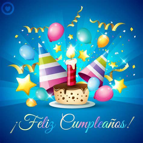 imagenes virtuales para feliz cumpleaños im 225 genes de cumplea 241 os 100 tarjetas de felicitaci 243 n