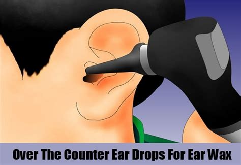 ear infection medication the counter top 5 home remedies for ear wax treatments and cures for ear wax