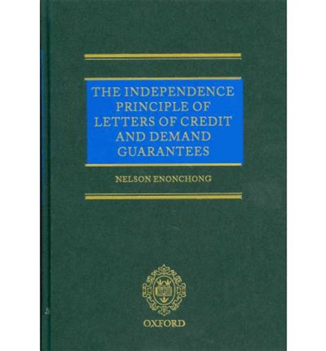 Demand Guarantee Letter Of Credit The Independence Principle Of Letters Of Credit And Demand Guarantees Nelson Enonchong