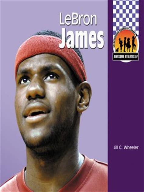 lebron james biography pdf lebron james by jill c wheeler 183 overdrive ebooks
