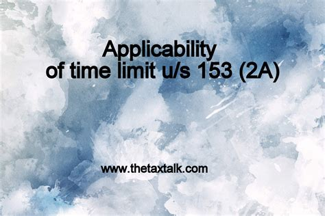 section 153 of income tax act section 153 2a applicability of time limit judgement